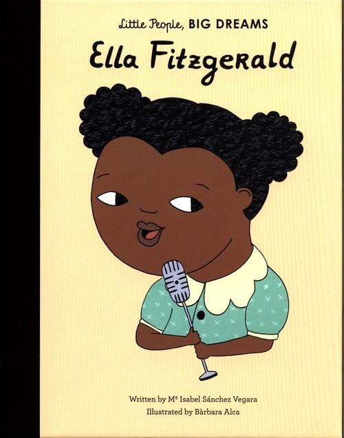 Little People, Big Dreams. Ella Fitzgerald Sanchez Vegara Maria Isabel