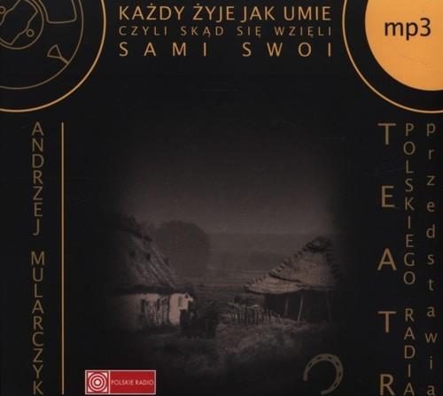 Każdy żyje jak umie  (Audiobook) (Audiobook) Mularczyk Andrzej