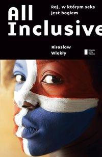 All inclusive. Wlekły Mirosław