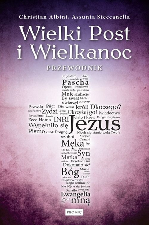 Wielki Post i Wielkanoc Przewodnik Albini Christian,  Steccanella Assunta