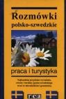 Rozmówki polsko-szwedzkie. Praca i turystyka