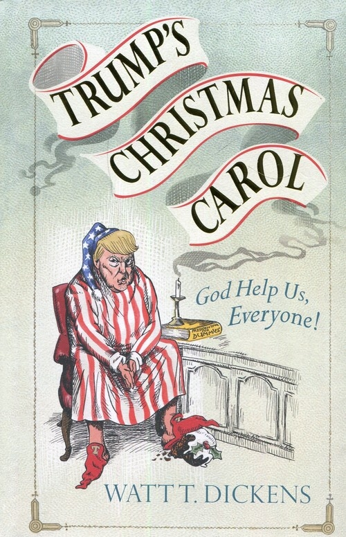 Trumps Christmas Carol Dickens Watt T.