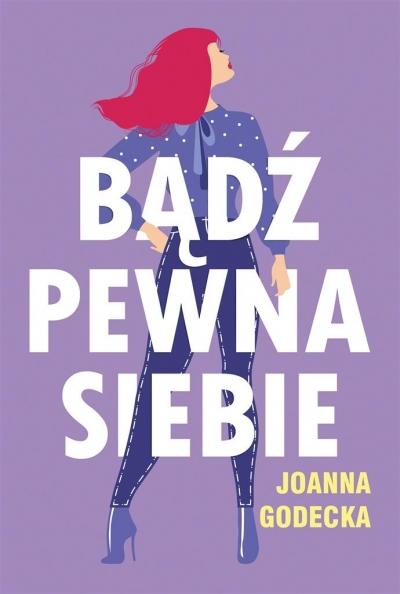 Bądź pewna siebie Joanna Godecka