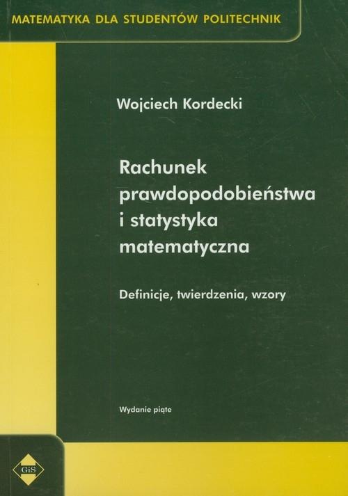 Rachunek prawdopodobieństwa i statystyka matematyczna Kordecki Wojciech