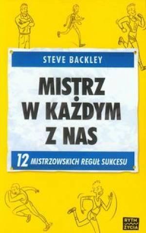 Mistrz w każdym z nas Backley Steve