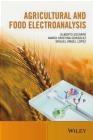 Agricultural and Food Electroanalysis Miguel Angel Lopez, Maria Cristina Gonzalez, Alberto Escarpa