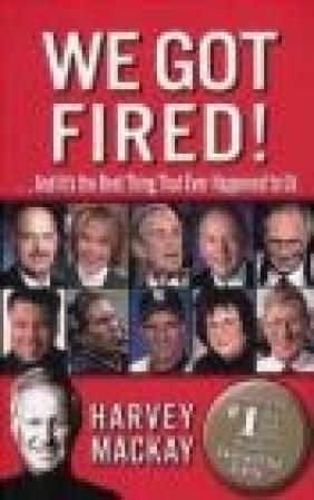 We Got Fired