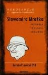 Rekolekcje z opowiadaniami Sławomira Mrożka Przedpola teologii absurdu Sawicki Bernard