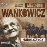 Hubalczycy  (Audiobook) Wańkowicz Melchior