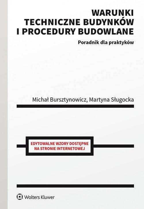 Warunki techniczne budynków i procedury budowlane Bursztynowicz Michał, Sługocka Martyna