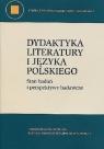 Dydaktyka literatury i języka polskiego / KUL praca zbiorowa