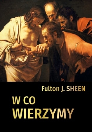 W co wierzymy Abp Fulton J. Sheen