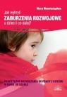Jak wykryć zaburzenia rozwojowe u dzieci i co dalej