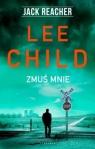 Jack Reacher: Zmuś mnie Lee Child