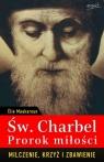 Św. Charbel Prorok Miłości.