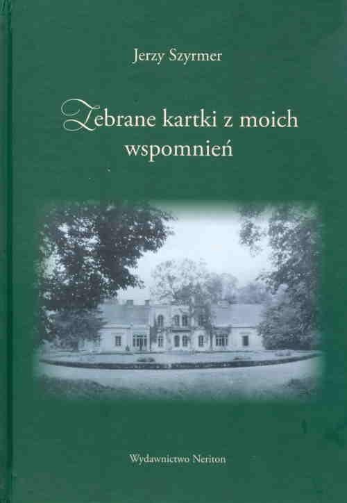 Zebrane kartki z moich wspomnień Szyrmer Jerzy