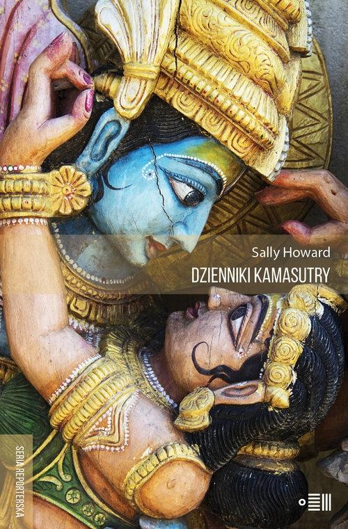 Dzienniki Kamasutry Podróże intymne po współczesnych Indiach Howard Sally
