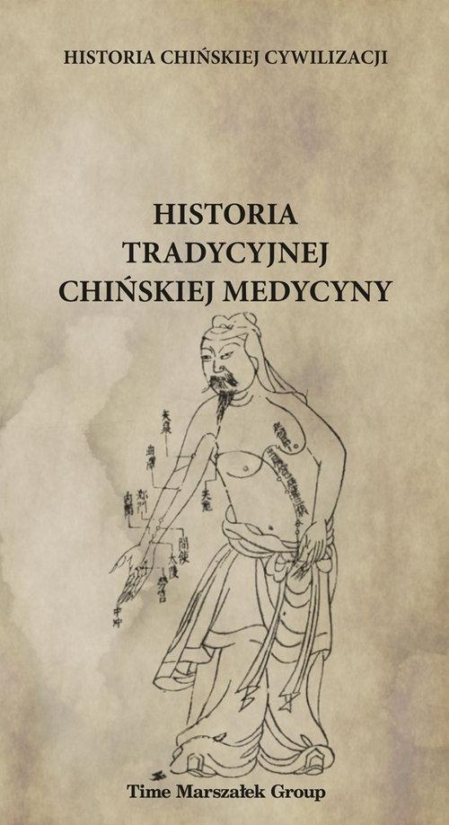Historia chińskiej cywilizacji Historia tradycyjnej chińskiej medycyny (red.) Płotka Bartosz