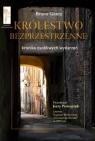 Królestwo bezprzestrzenne. Kronika osobliwych... Bruno Goetz