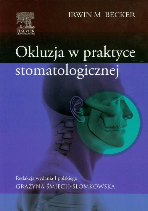 Okluzja w praktyce stomatologicznej Becker Irwin M.