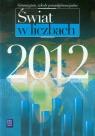 Świat w liczbach 2012 Gimnazjum, szkoły ponadgimnazjalne Kądziołka Jan, Kocimowski Kazimierz, Wołonciej Edward