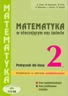Matematyka LO KL 2. Podręcznik Zakres podstawowy Matematyka w otaczającym nas świecie Alicja Cewe, Halina Nahorska