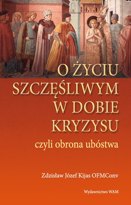 O życiu szczęśliwym w dobie kryzysu Kijas Zdzisław Józef