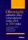 Obowiązki zakładów pracy i pracodawców wobec ZUS w 2010 roku