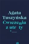 Ćwiczenia z utraty Agata Tuszyńska