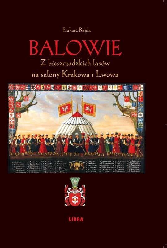 Balowie Z bieszczadzkich lasów na salony Krakowa i Lwowa Bajda Łukasz