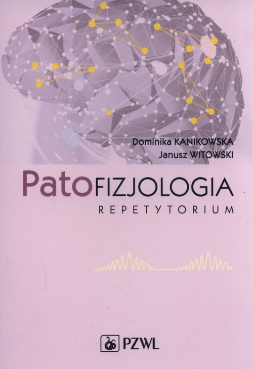Patofizjologia. Repetytorium Kanikowska Witkow Dominika Kanikowska, Janusz Wi