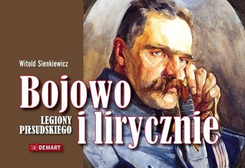 Bojowo i lirycznie Legiony Piłsudskiego Sienkiewicz Witold