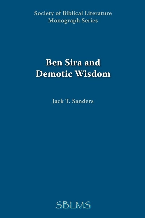 Ben Sira and Demotic Wisdom Sanders Jack T.