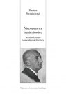 Niepoprawny istnieniowiec. Bolesław Leśmian i doświadczenie literatury Szczukowski Dariusz
