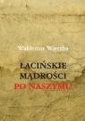 Łacińskie mądrości po naszymu Wierzba Waldemar