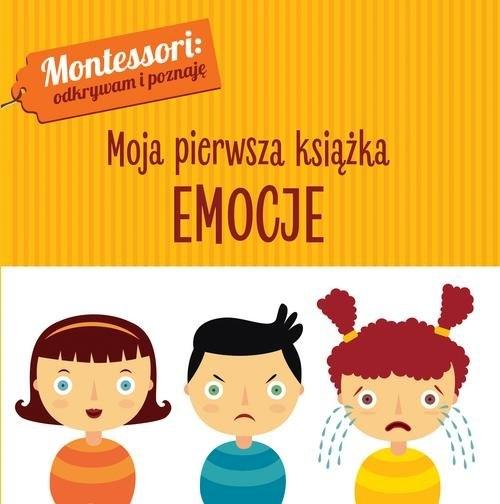 Montessori. Moja pierwsza książka. Emocje Piroddi Chiara