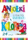 Aniołki się radują, kiedy dzieci kolorują cz.1 Wejner Wojciech