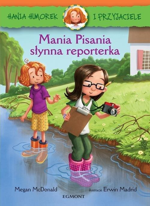 Hania Humorek i Przyjaciele Mania Pisania słynna reporterka McDonald Megan