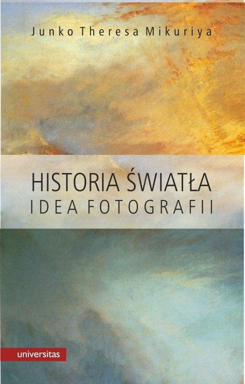 Historia światła Idea fotografii Mikuriya Junko Theresa