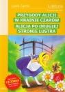 Przygody Alicji w krainie czarów Alicja po drugiej stronie lustra