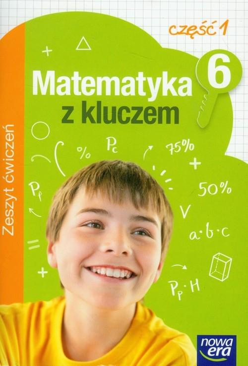 Matematyka z kluczem 6 zeszyt ćwiczeń część 1 Braun Marcin, Mańkowska Agnieszka, Paszyńska Małgorzata