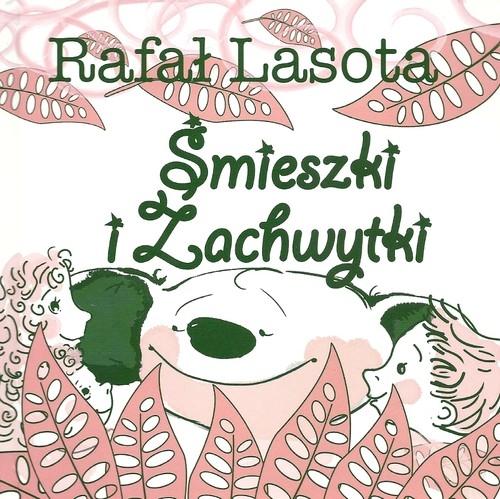 Śmieszki i Zachwytki Lasota Rafał