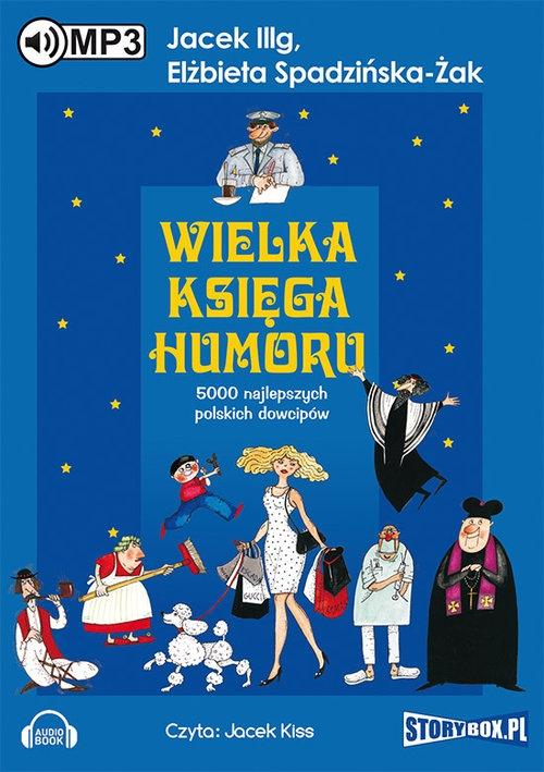 Wielka księga humoru  (Audiobook) Illg Jacek, Spadzińska-Żak Elżbieta