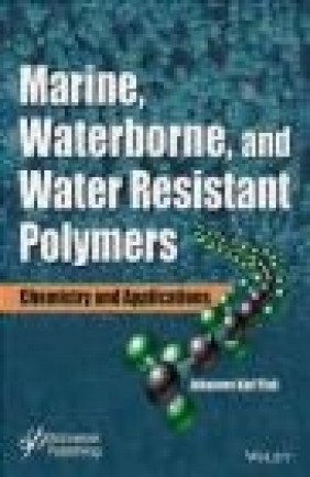 Marine, Waterborne and Water-Resistant Polymers