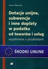 Dotacje unijne, subwencje i inne dopłaty w podatku od towarów i usług Małecki Paweł