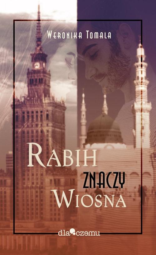Rabich znaczy wiosna Tomala Weronika