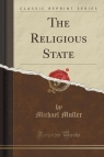 The Religious State (Classic Reprint)