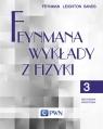 Feynmana wykłady z fizyki Tom 3 Mechanika kwantowa Feynman Richard P., Leighton Robert B., Sands  Matthew