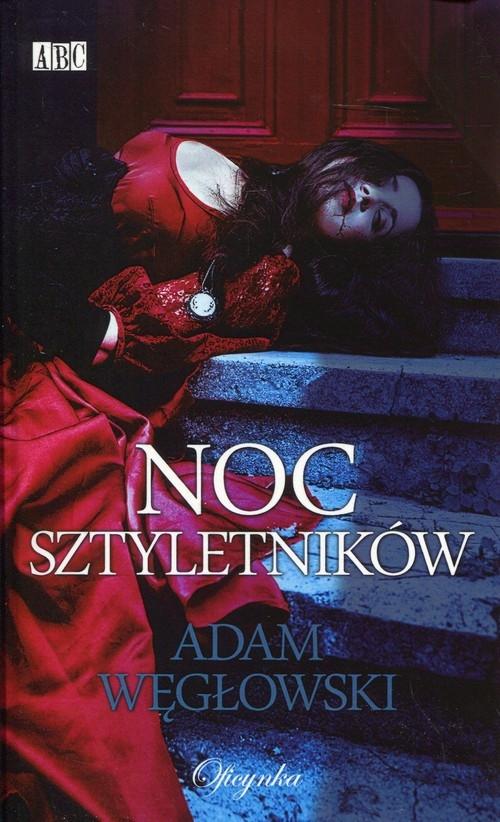 Noc sztyletników Węgłowski Adam