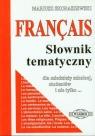 Francuski słownik tematyczny dla młodzieży szkolnej, studentów i nie tylko